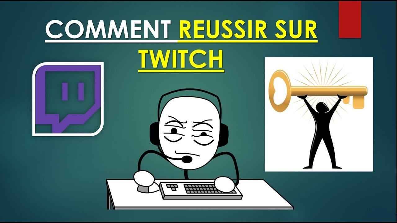 ad95ab4546c885 COMMENT REUSSIR SUR TWITCH - YouTube