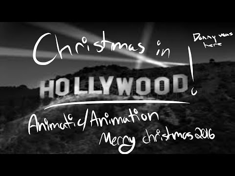 Christmas In Hollywood  Animatic  Happy Holidays 2016