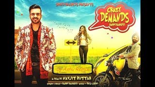 Crazy Demands (Full Song) | Happy Raikoti  | Desi Crew | Speed Records | Dj Ashu Dhol Remix