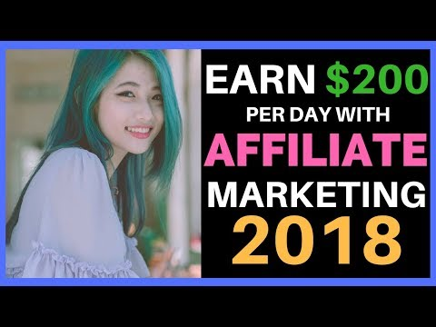 EARN $200 PER DAY WITH AFFILIATE MARKETING 2018 PROOF IT WORKS!