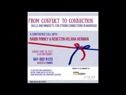 From Conflict To Connection - Rabbi Pinney & Rebetzin Helana Herman