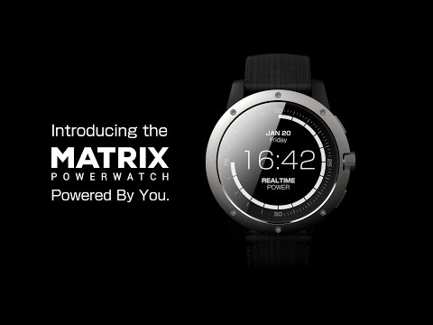 Matrix PowerWatch - The Smartwatch That's Powered by You