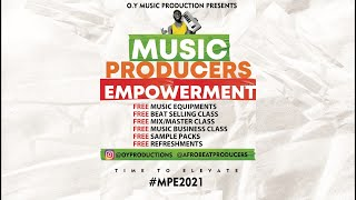 FREE MUSIC PRODUCERS EMPOWERMENT 2021   #MPE2021   TIME TO ELEVATE MUSIC CREATIVES