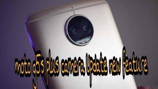 Moto g5s plus camera Update new feature ||moto G5s Plus
