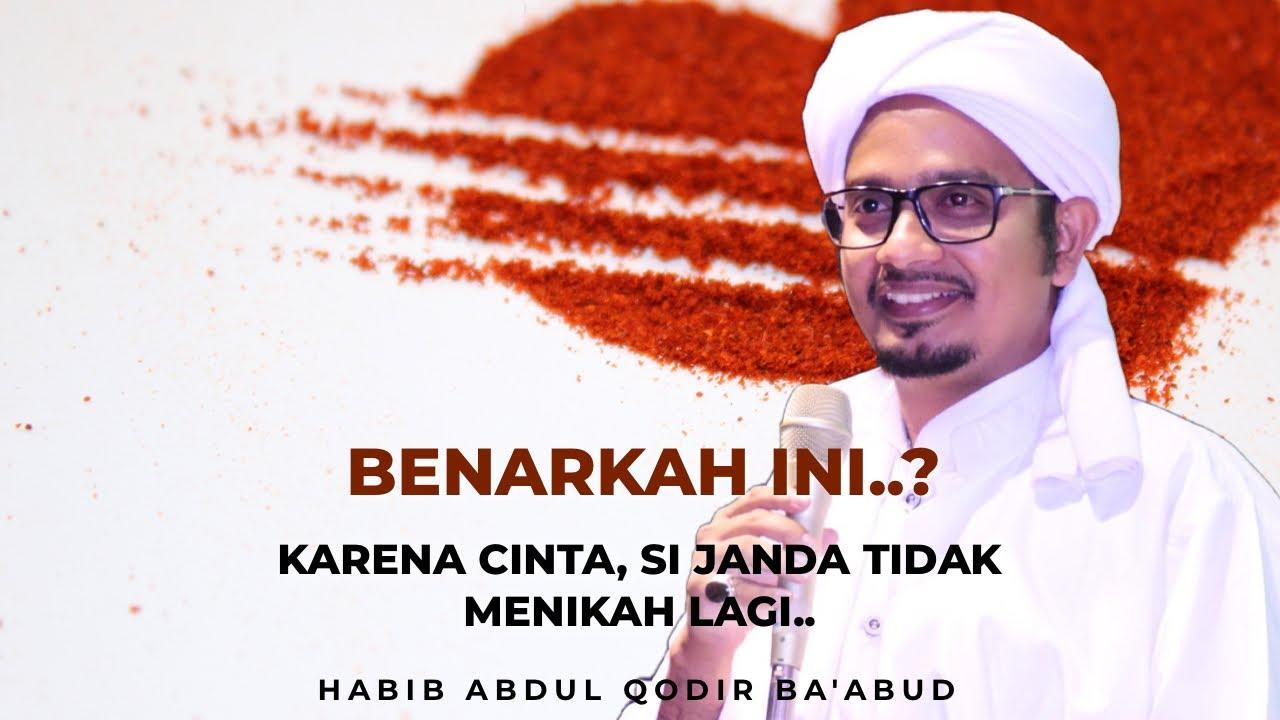 Karena Cinta, Si Janda Tidak Menikah Lagi - Habib Abdul ...