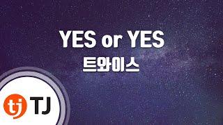 [TJ노래방 / 남자키] YES or YES - 트와이스 / TJ Karaoke