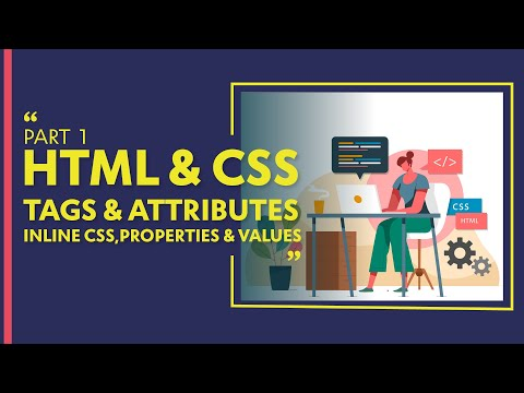 HTML, CSS - Tags And Attributes Of Html, Properties And Values Of CSS (Part 1)