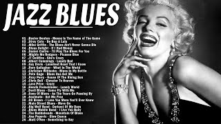 Jazz Blues Music | Best Jazz Blues Songs Ever | Best Of Slow Blues & Ballads Music | Love Songs