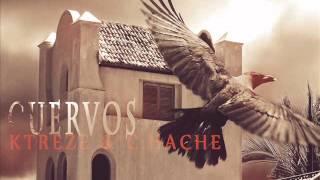 Cuervos - Ktreze [Prod.C.Hache]