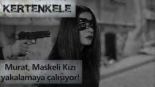 Murat komiser, Maskeli Kız'ı yakalamaya çalışıyor! - Kertenkele