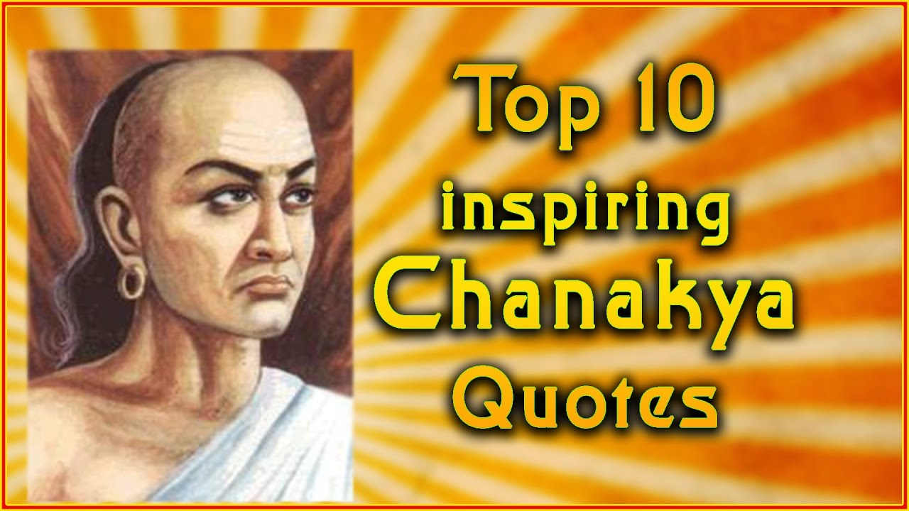 Top 10 Chanakya Quotes | Inspirational Quotes - YouTube