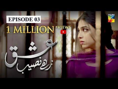 Download Ishq Zahe Naseeb Episode #03 HUM TV Drama 5 July 2019