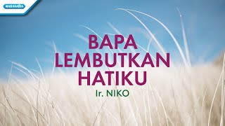 Download lagu Bapa Lembutkan Hatiku - Ir. Niko (with lyric)