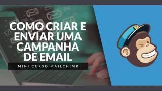 [Mini Curso MailChimp] - 05 - Como Criar e Enviar Uma Campanha de Email