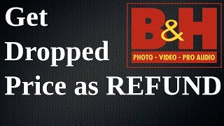 Get DROPPED PRICE of product on B&H Photo Video AS REFUND | ...