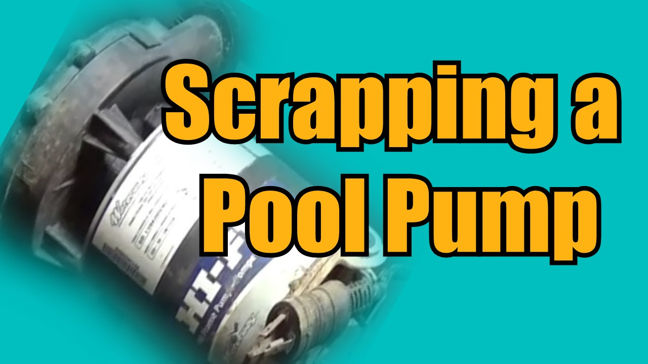 Scrapping a Pool Pump - YouTube