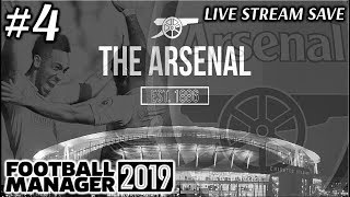 FOOTBALL MANAGER 2019 BETA! | ARSENAL STREAM SAVE! #4 | OVER £100M IN JANUARY TRANSFER WINDOW!!!!