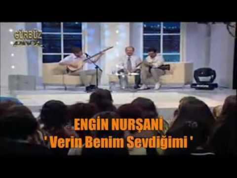 Engin Nursani - Verin Benim Sevdiğim