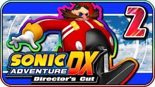 Sonic Adventure DX (PART 2) - Eggman Gets Rekt