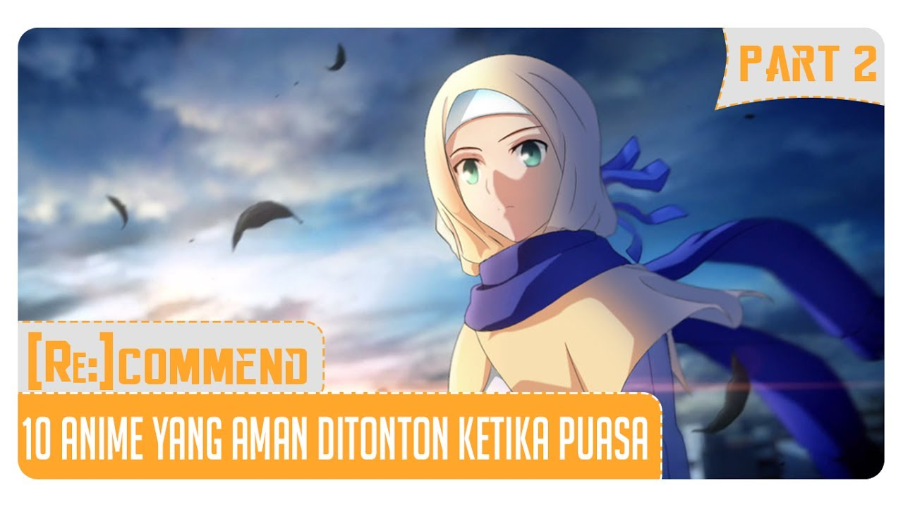 Rekomendasi 10 Anime Yang Aman Ditonton Ketika Puasa Part 2