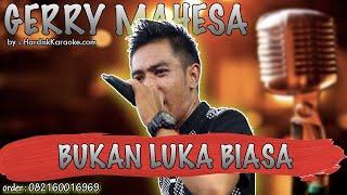Karaoke Tanpa Vokal | BUKAN LUKA BIASA - GERRY MAHESA