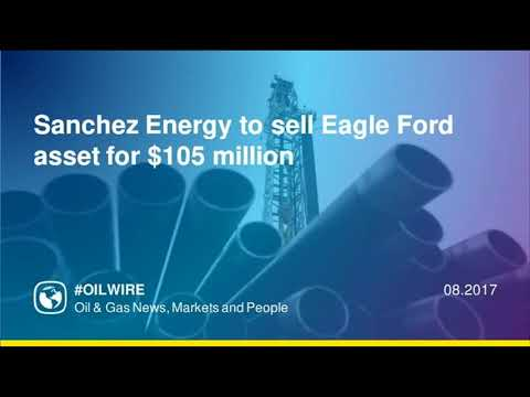 Sanchez Energy to sell Eagle Ford asset for $105 million