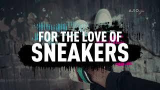 Sneaker Fans, Welcome to AJIO.com Sneakerhood!
