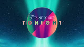 The Alternate Routes - Tonight