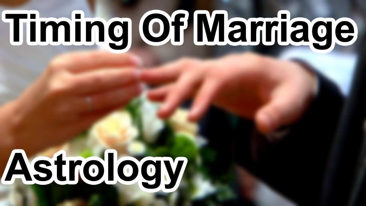 Timing Of Marriage In Astrology Horoscope Secrets Youtube