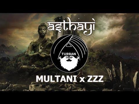 Asthayi - Multani x ZZZ | Indian Trap Music | Turban Trap Mix