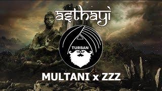 Download Video Asthayi - Multani x ZZZ | Indian Trap Music | Turban Trap Mix MP3 3GP MP4