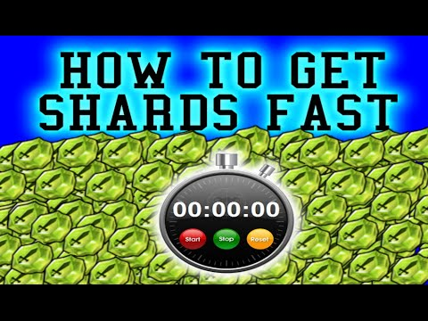 How To Get Shards Fast