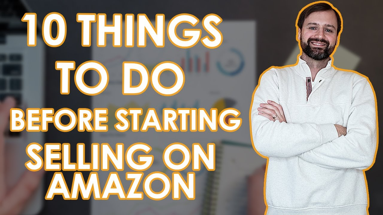 10 Things to Do BEFORE Starting Selling On Amazon. Wholesale Tips for New Amazon Sellers
