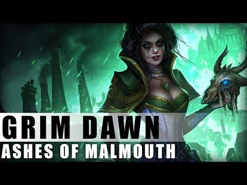 Grim Dawn - Ashes of Malmouth 01 - Reviewing and Gloomwald **SPOILERS**