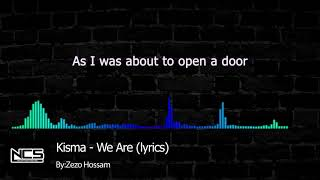Kisma   We Are lyrics