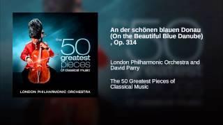 An der schönen blauen Donau On the Beautiful