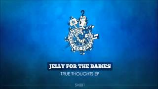 Jelly For The Babies - True Thoughts (Original Mix) [Submarine Vibes]