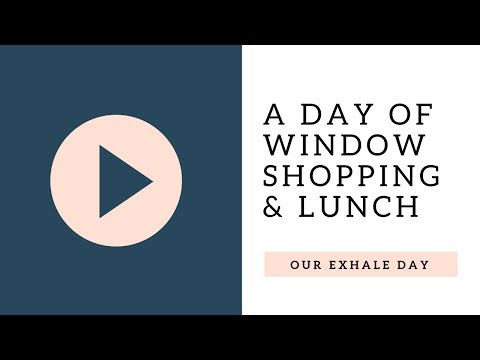 A day of window shopping & lunch