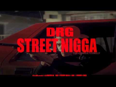 DRG - STREET NIGGA