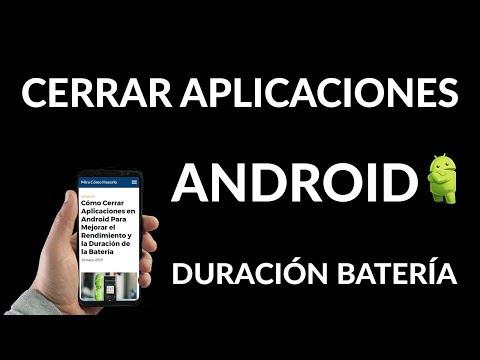 ¿Cómo Cerrar Aplicaciones en Android Para Mejorar el Rendimiento y la Duración de la Batería?
