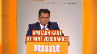 'Technology is radically transforming India': Amitabh Kant I Mint Visionaries
