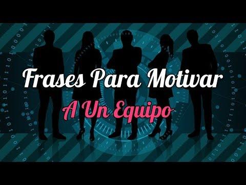 Frases Para Motivar A Un Equipo