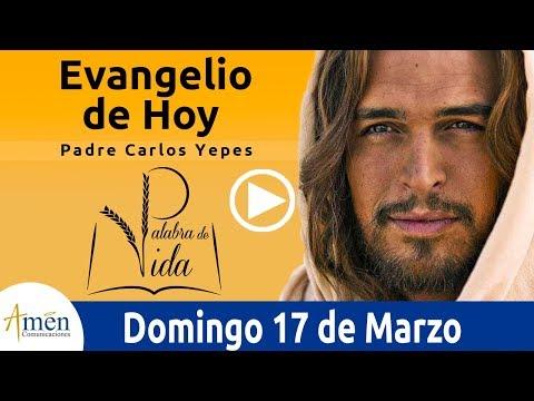 evangelio-de-hoy-domingo-17-de-marzo-de-2019-padre-carlos-yepes