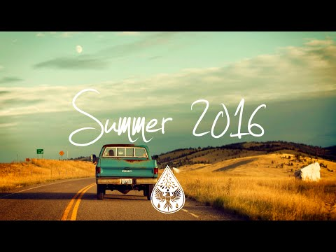 Indie/Rock/Alternative Compilation - Summer 2016 (1-Hour Playlist)