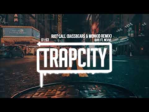 QUIX - Riot Call ft. Nevve (BassBears & Monkid Remix)