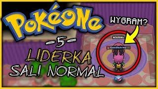 LIDERKA SALI NORMAL! - POKEONE #5 /w JudiMakeFun