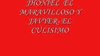 EL CULISIMO - JHONIEL  EL MARAVILLOSO & JAVYER