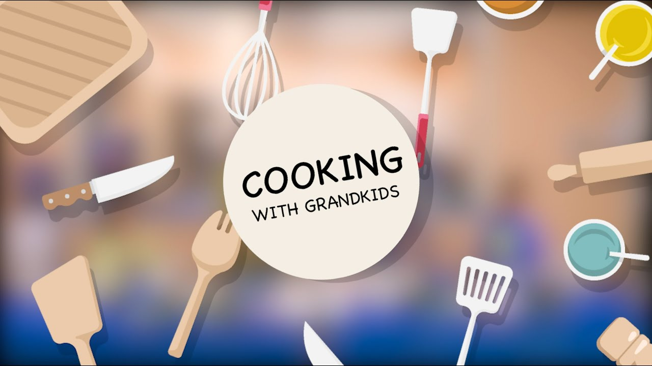Cooking with Grandkids: Episode 8