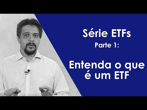 Série ETFs: Parte 1 -  Entenda o que é um ETF