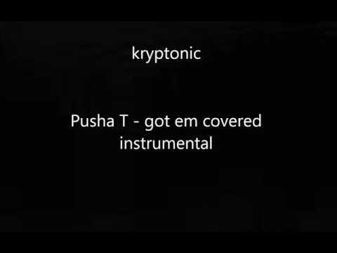Pusha T- got em covered INSTRUMENTAL (BEST ON YOUTUBE)